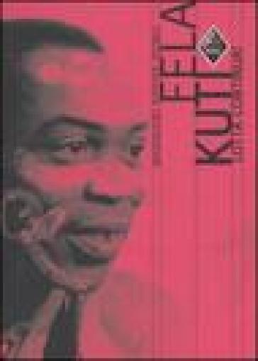 Fela Kuti. Lotta continua! - Mabinuori Kayode Idowu | Rochesterscifianimecon.com