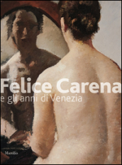 Felice Carena. Ediz. illustrata