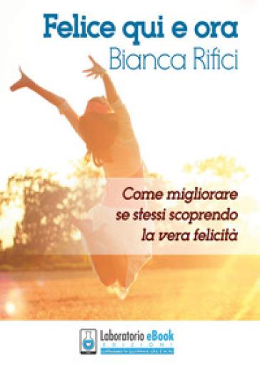 Felice qui e ora - Bianca Rifici   Ericsfund.org