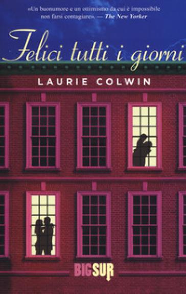 Felici tutti i giorni - Laurie Colwin |