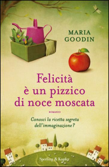 Felicità è un pizzico di noce moscata. Appuntamento al buio - Maria Goodin | Kritjur.org