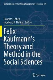 Felix Kaufmann s Theory and Method in the Social Sciences