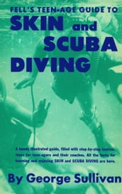 Fell s Teen-age Guide to Skin and Scuba Diving