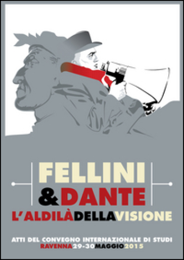Fellini & Dante. L'aldilà della visione -  pdf epub