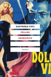Fellini anarchico