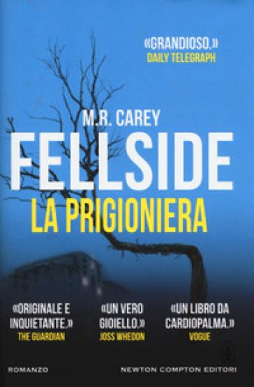Fellside. La prigioniera - M. R. Carey |
