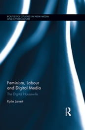 Feminism, Labour and Digital Media
