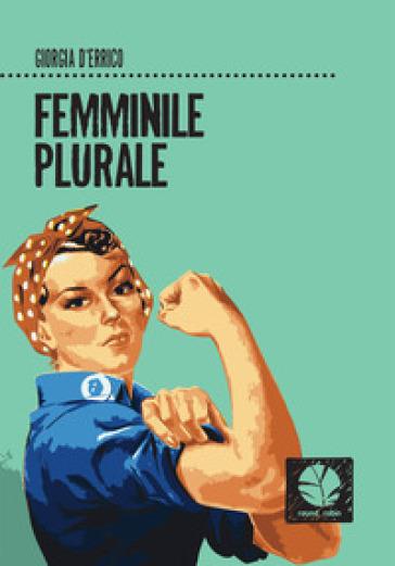 Femminile plurale - Giorgia D'Errico | Jonathanterrington.com