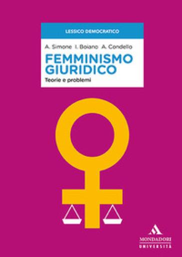 Femminismo giuridico. Teorie e problemi - Anna Simone | Rochesterscifianimecon.com