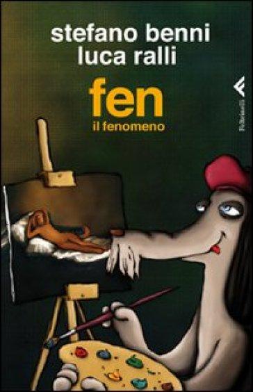Fen il fenomeno - Stefano Benni | Rochesterscifianimecon.com