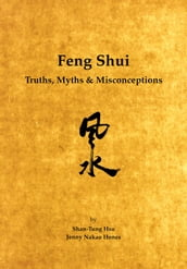 Feng Shui: Truths, Myths & Misconceptions