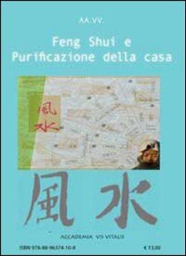 Feng shui e purificazione della casa libro mondadori - Feng shui libro ...