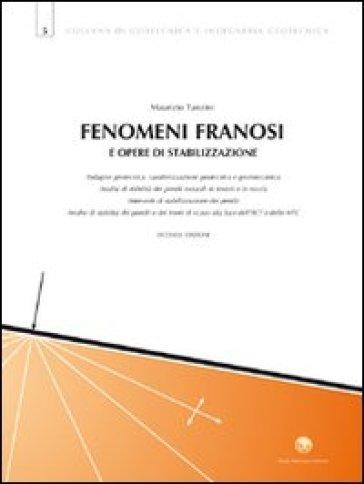 Fenomeni franosi e opere di stabilizzazione - Maurizio Tanzini  