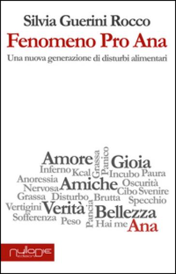Fenomeno Pro Ana. Una nuova generazione di disturbi alimentari - Silvia Guerini Rocco | Rochesterscifianimecon.com
