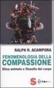 Fenomenologia della compassione. Etica animale e filosofia del corpo