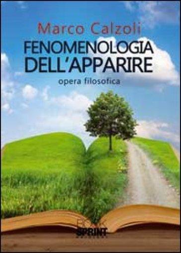 Fenomenologia dell'apparire - Marco Calzoli |