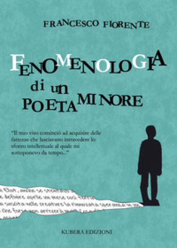 Fenomenologia di un poeta minore - Francesco Fiorente | Ericsfund.org