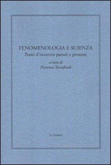 Fenomenologia e scienza. Punti d'incontro passati e presenti - Fiorenza Toccafondi   Ericsfund.org
