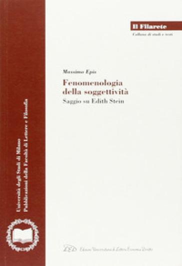 Fenomenologia della soggettività. Saggio su Edith Stein - Massimo Epis |