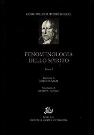 Fenomenologia dello spirito. 1. - Georg Wilhelm Friedrich Hegel  
