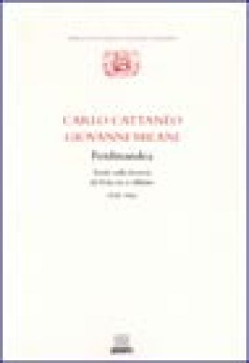 Ferdinandea. Scritti sulla ferrovia da Venezia a Milano 1836-1841 (2 vol.) - Carlo Cattaneo | Rochesterscifianimecon.com
