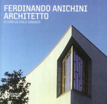 Ferdinando Anichini, architetto