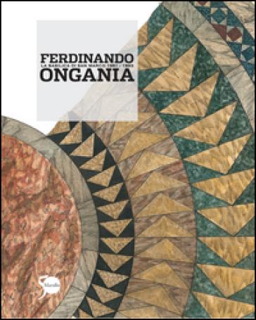 Ferdinando Ongania. La Basilica di San Marco 1881-1893