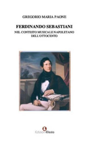 Ferdinando Sebastiani nel contesto musicale napoletano dell'Ottocento