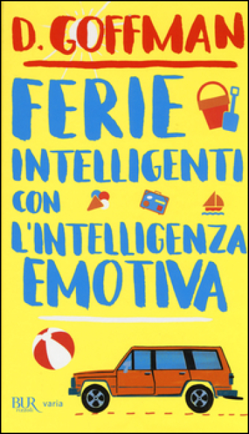 Ferie intelligenti con l'intelligenza emotiva - D. Goffman | Rochesterscifianimecon.com