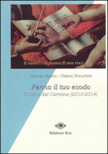 Ferma il tuo esodo. Novena del Carmine (2013-2014)