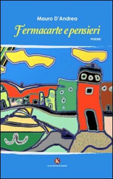 Fermacarte e pensieri - Mauro D'Andrea | Jonathanterrington.com