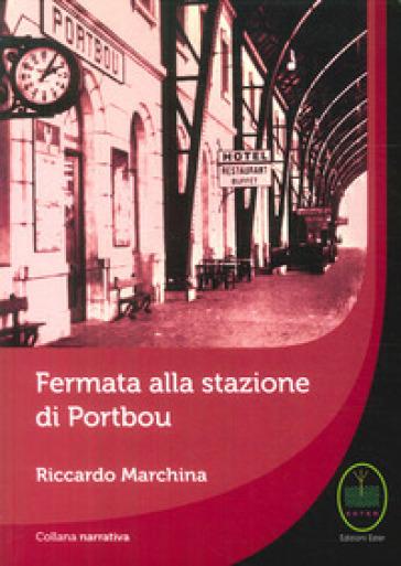 Fermata alla stazione di Portbou - Riccardo Marchina | Kritjur.org