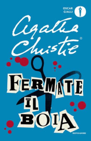 Fermate il boia - Agatha Christie | Rochesterscifianimecon.com