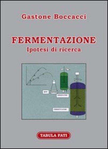 Fermentazione. Ipotesi di ricerca - Gastone Boccacci pdf epub
