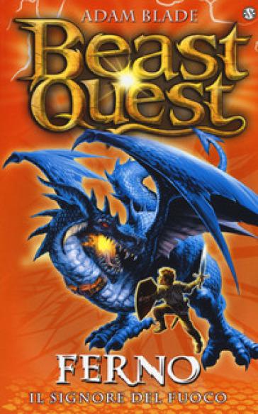 Ferno. Il signore del fuoco. Beast Quest. 1. - Adam Blade | Jonathanterrington.com