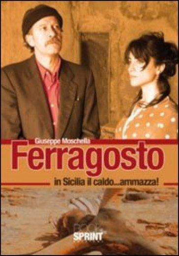 Ferragosto. In Sicilia il caldo... ammazza! - Giuseppe Moschella   Kritjur.org