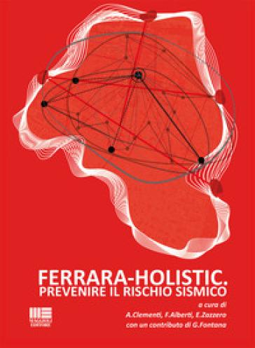 Ferrara holistic. Prevenire il rischio sismico - A. Clementi | Jonathanterrington.com