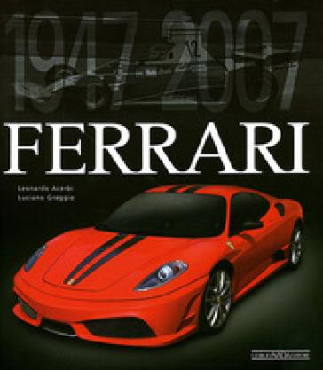 Ferrari 1947-2007. Ediz. lusso - Leonardo Acerbi |