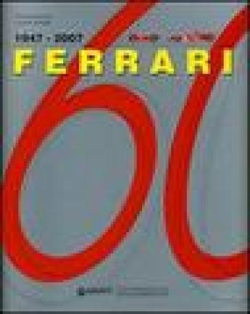 Ferrari 60 1947-2007 - Leonardo Acerbi   Rochesterscifianimecon.com