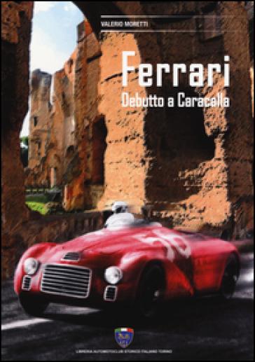 Ferrari. Debutto a Caracalla - Valerio Moretti   Rochesterscifianimecon.com
