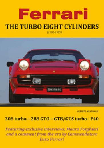 Ferrari. The turbo eight cylinders (1982-1989) - Alberto Mantovani | Rochesterscifianimecon.com