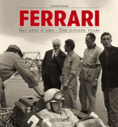 Ferrari. Gli anni d oro. The golden years. Ediz. italiana e inglese