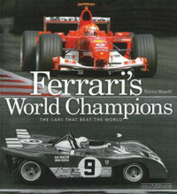 Ferrari's world champions. The cars that beat the world - Enrico Mapelli   Ericsfund.org