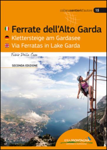 Ferrate dell'Alto Gardo. Ediz. multilingue - Fabio Della Casa | Thecosgala.com