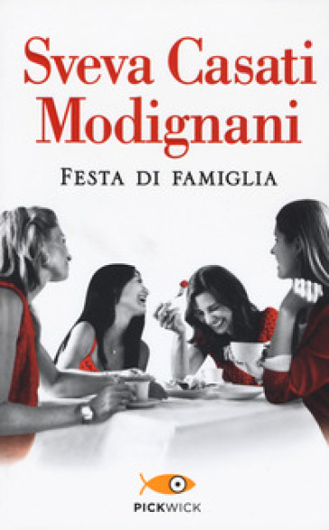 Festa di famiglia - Sveva Casati Modignani |