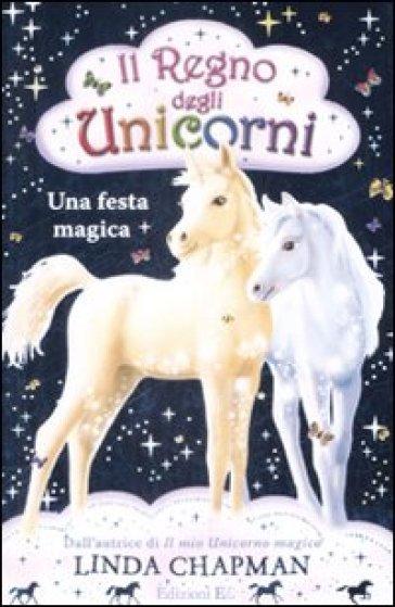 Festa magica. Il regno degli unicorni (Una). Vol. 2 - Linda Chapman   Rochesterscifianimecon.com