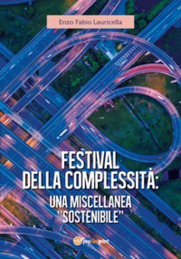 Festival della complessità: una miscellanea «sostenibile» - Enzo Fabio Lauricella |