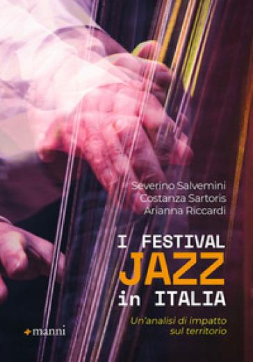 I Festival jazz in Italia. Un'analisi di impatto sul territorio - Severino Salvemini |