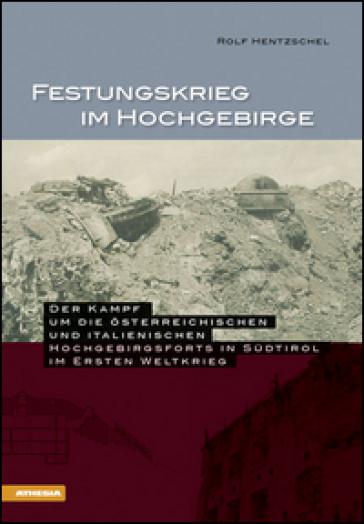 Festungkrieg im hochgebirge - Rolf Hentzschel | Jonathanterrington.com