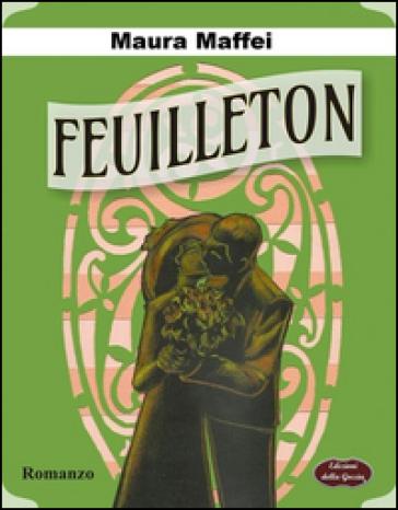 Feuilleton - Maura Maffei  